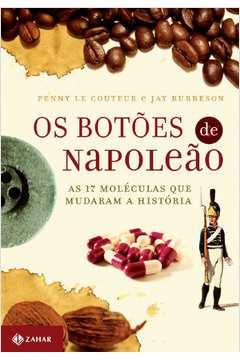 Os Botões de Napoleão as 17 Moléculas Que Mudaram a História