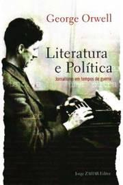 Literatura e Política Jornalismo em Tempos de Guerra