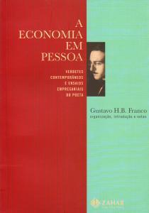 Economia em Pessoa: Verbetes Contemporâneos e Ensaios Empresariais do Poeta, A