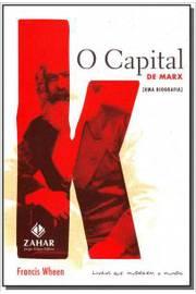 O capital de Marx - uma biografia