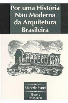 Por uma História Não Moderna da Arquitetura Brasil