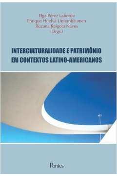 Interculturalidade e Patrimônio Em Contextos Latino-americanos