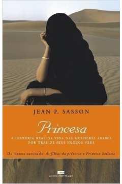 Princesa, a História Real da Vida das Mulheres Árabes...