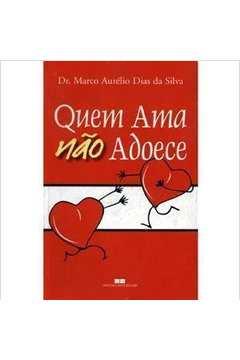 Quem Ama Não Adoece 39a Ediçao Revista