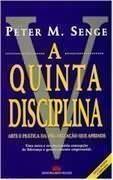 A Quinta Disciplina Arte e Prática da Organização que Aprende