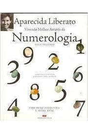 Vivendo Melhor Atraves Da Numerologia - Guia Pratico
