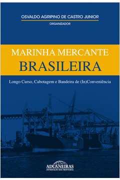 marinha mercante brasileira longo curso cabotagem e bandeira de (in)conveniência