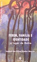 Febem, Família e Identidade - o Lugar do Outro
