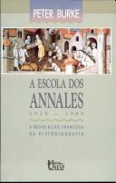 ESCOLA DOS ANNALES (1929-1989), A: A REVOLUCAO FRANCESA DA HISTORIOGRAFIA / 1ª EDICAO