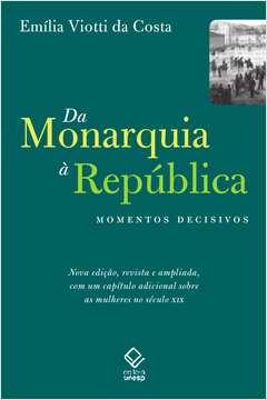 Da Monarquia a República - Momentos Decisivos