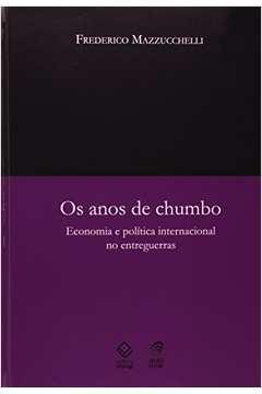 Anos de Chumbo os Economia e Politica Internacional no Entreguerras