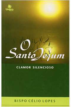 O Santo Jejum - Clamor Silencioso