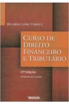 Curso de Direito Financeiro e Tributário-17ª Edição