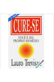 Cure-se - Você é Seu Próprio Remédio (11ª Edição)