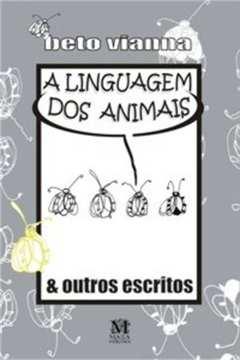 A Linguagem dos Animais & Outros Escritos