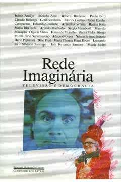 Rede Imaginária: Televisão e Democracia