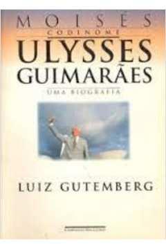 Moisés Condinome Ulysses Guimarães