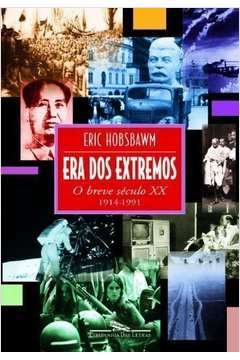 Era dos Extremos - o Breve Século Xx 1914 - 1991