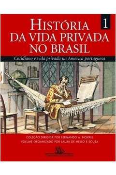 Historia da Vida Privada no Brasil Volume 1
