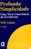 Profunda Simplicidade - uma Nova Consciência do Eu Interior