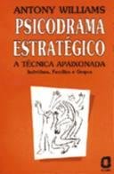 Psicodrama Estratégico a Técnica Apaixonada