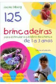 125 Brincadeiras para estimular o cérebro da criança de 1 a 3 anos
