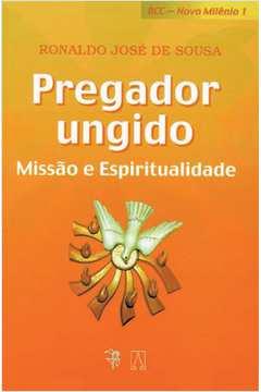 Pregador Ungido Missao E Espiritualidade