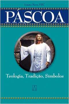 Páscoa: Teologia, Tradição, Símbolos