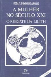 Mulher No Seculo Xxi, A - O Resgate Da Lilith