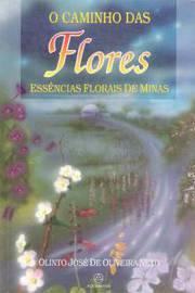 O Caminho Das Flores: Essências Florais De Minas