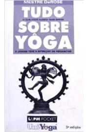 Tudo o que Você Quis Saber Sobre Yoga e Jamais Teve a Inteção de Perguntar