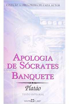 Apologia de Sócrates & Banquete - Texto Integral