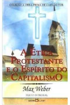 A Ética Protestante e o Espírito do Capitalismo - Texto Integral