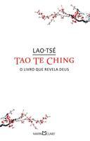 Tao Te Ching o Livro Que Revela Deus - C.