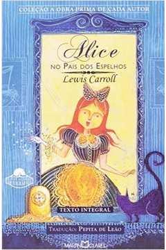 Alice nos País dos Espelhos - Coleção a Obra-prima de Cada Autor 257