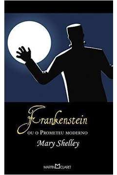 Frankenstein Ou o Prometeu Moderno - Colecão a Obra-prima de Cada Autor
