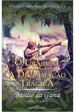 O Uraguai / a Declamação Trágica
