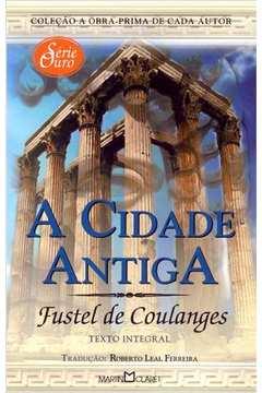 A Cidade Antiga- Ed Bolso-coleção a Obra Prima de Cada Autor