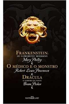 Frankenstein / o Médico e o Monstro / Drácula (martin Claret)