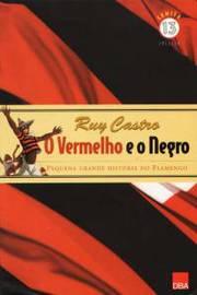 O Vermelho e o Negro: Pequena Grande História do Flamengo