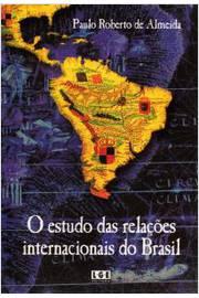 Estudo das Relacões Internacionais do Brasil, O