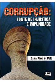 Corrupcao Fonte de Injustica e Impunidade