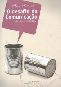 O Desafio da Comunicação: Caminhos e Perspectivas