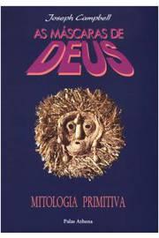 As máscaras de Deus - Mitologia Oriental