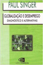 Globalização e Desenprego Diagnostico e Alternativas