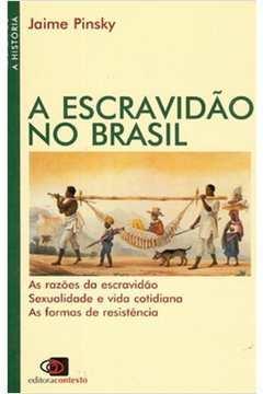 ESCRAVIDAO NO BRASIL, A
