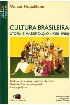 CULTURA BRASILEIRA - UTOPIA E MASSIFICACAO