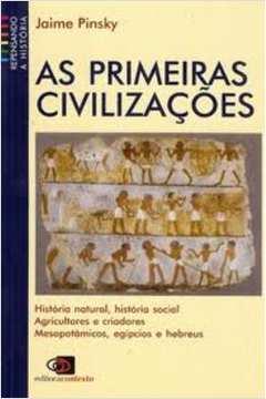 As Primeiras Civilizações - Coleção Repensando a História