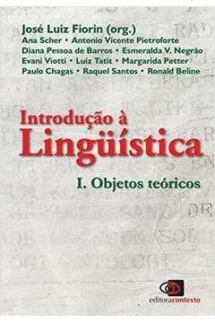 Introdução à Linguística: Objetos Teóricos (Vol. 1)