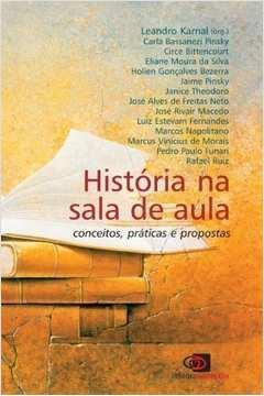 HISTORIA NA SALA DE AULA - CONCEITOS, PRATICAS E P